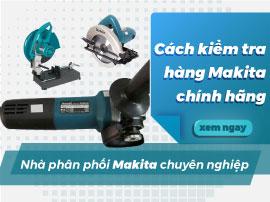 Kiểm tra hàng chính hãng Makita